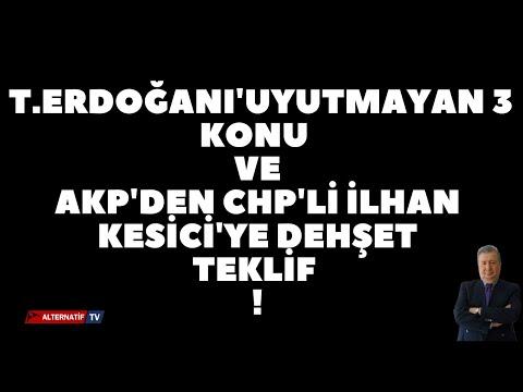 T.ERDOĞAN'I UYUTMAYAN 3 KONU VE AKP'DEN CHP'Lİ İLHAN KESİCİ'YE DEHŞET TEKLİF! #haber