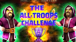 "Clash of Clans | The ""All Troops"" Challenge 