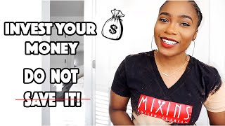 Here's Why You Should Invest your Money Instead of Saving it! | Trishonnastrends
