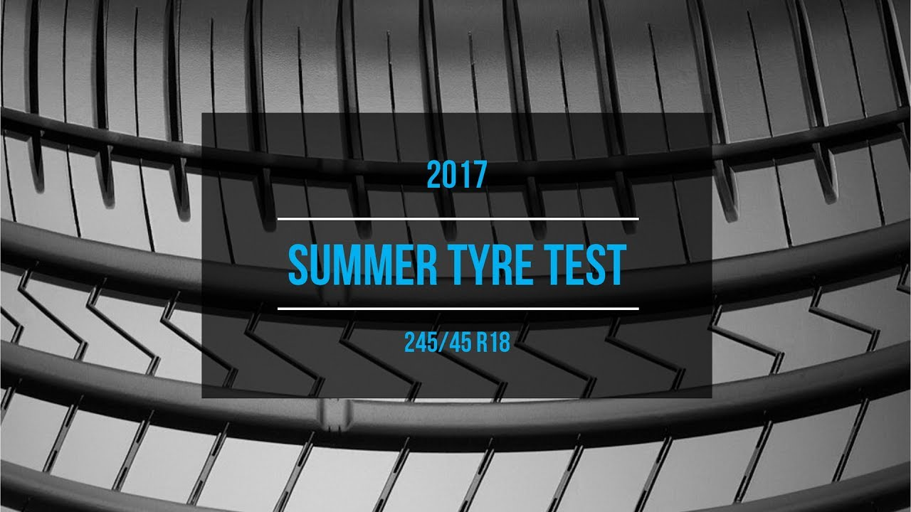 2017 summer tire test results 245 45 r18 youtube. Black Bedroom Furniture Sets. Home Design Ideas