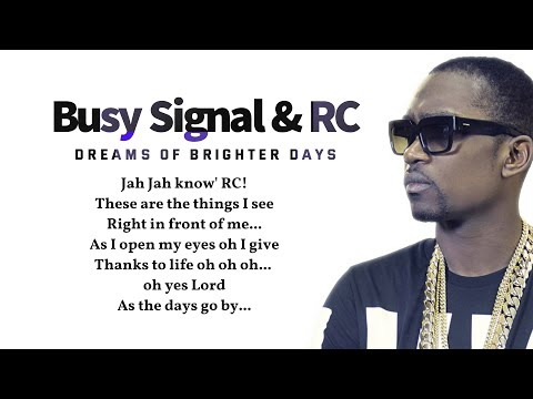 Busy Signal & RC - Dreams Of Brighter Days (lyric video) 🎵