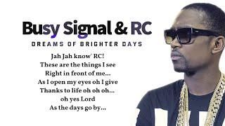 Busy Signal & RC - Dreams Of Brighter Days (lyrics vid) 🎵