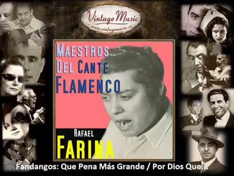 Rafael Farina - Que Pena Más Grande...  (Fandangos) (Flamenco Masters)
