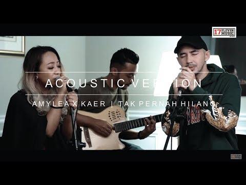 AMYLEA X KAER - TAK PERNAH HILANG ACOUSTIC ( OST NUR )
