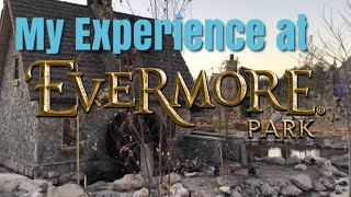 my-experience-at-evermore-park