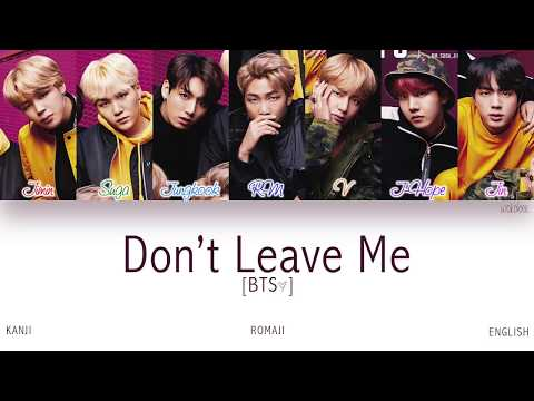 [KAN|ROM|ENG] BTS (방탄소년단) - Don't Leave Me (Color Coded Lyrics)