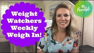 Weekly Weight In On Weight Watchers Freestyle | Weight Loss Visual Tools
