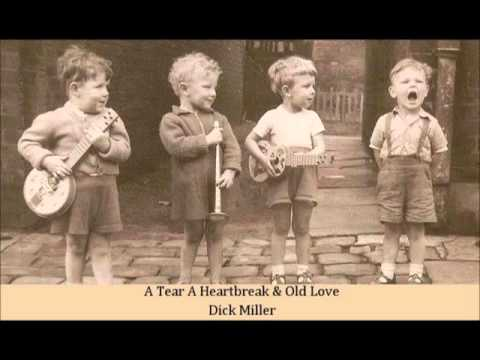 A Tear A Heartbreak & Old Love   Dick Miller