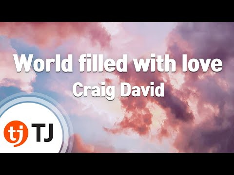 [TJ노래방] World filled with love - Craig David (World filled with love - Craig David) / TJ Karaoke