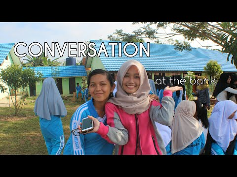 CONTOH PERCAKAPAN BAHASA INGGRIS di BANK ( CONVERSATION AT THE BANK )
