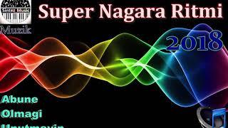 Super Nagara Ritmi 2018 (Yeni)