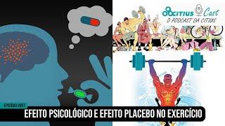 Efeito Psicológico e Efeito Placebo no Exercício l Citius Cast #007