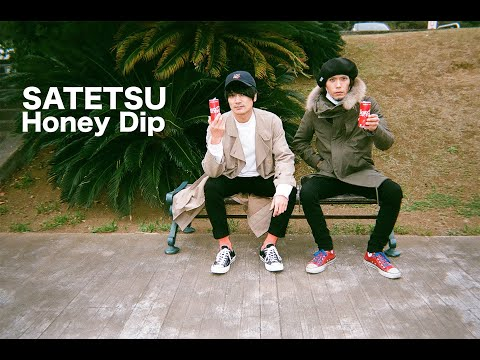 【Music Video】Honey Dip - SATETSU