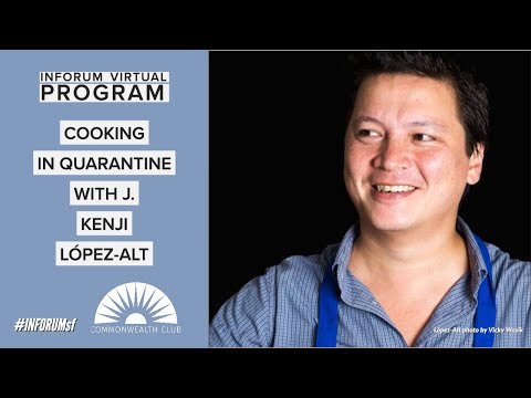 Cooking In Quarantine With J. Kenji López-Alt