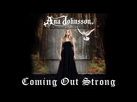 Ana Johnsson - Coming Out Strong [with lyrics]
