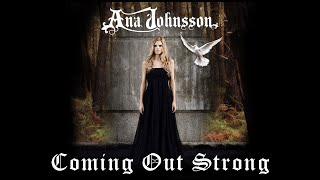 Ana Johnsson - Coming Out Strong YouTube Videos