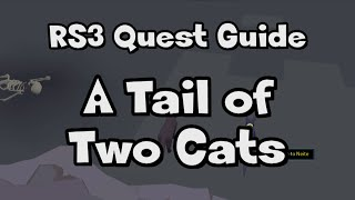 RS3: A Tail of Two Cats Guide - RuneScape