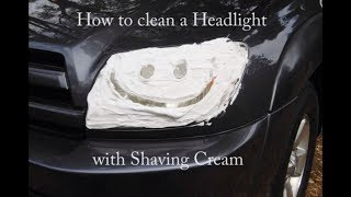 How To Clean Headlights with Shaving Cream