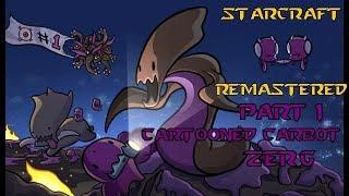 Cartooned Carbot Starcaft remastered l Part 1 l ZERG campagne