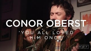 Conor Oberst: You All Loved Him Once | NPR Music Front Row