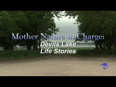 Mother Nature In Charge: Devils Lake Life Stories