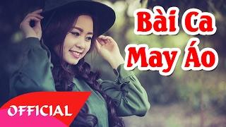 Bài Ca May Áo - Top Ca Nữ | Nhạc Cách Mạng Hay Nhất 2017 | MV Audio