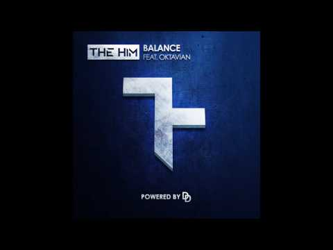 The Him - Balance (Ft Oktavian)