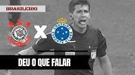 Lambança da arbitragem é protagonista na vitória do Cruzeiro sobre o Corinthians