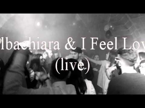 Albachiara & I Feel Love !  (Kriss Live mix)( Out Of Control STAFF)