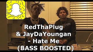 RedThaPlug  & JayDaYoungan  - Hate Me   (BASS BOOSTED)