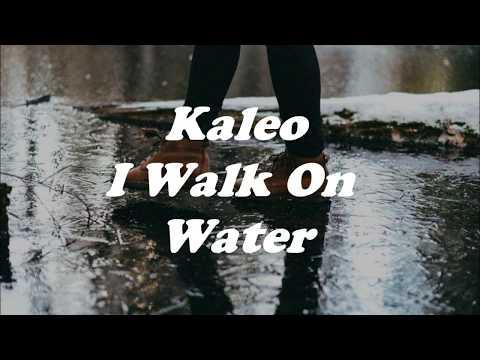 Kaleo - I Walk On Water (Lyrics)