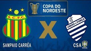 Sampaio Corrêa x CSA ao vivo Copa do Nordeste  2019