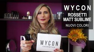 WYCON (Wjcon) Rossetti MATT SUBLIME (7 nuovi colori)