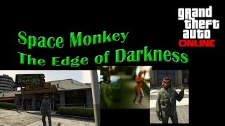 Space Monkey: The Edge of Darkness Documentary (GTA Online) (Funny Video)