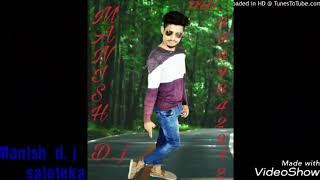 Musafir jaane wale remix DJ Manish
