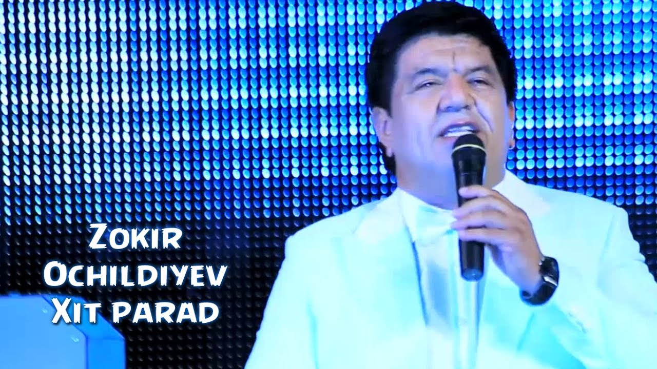 Zokir Ochildiyev - Xit parad | Зокир Очилдиев - Хит парад
