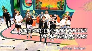 Download SIAPA YANG GAK SABAR NUNGGUIN THE JAR TEAM PERFORM! | PAGI PAGI AMBYAR (8/2/21) P3