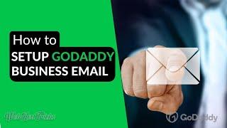How to Setup GoDaddy Business Email   WebHostTricks