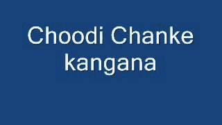 Choodi khanke kangna