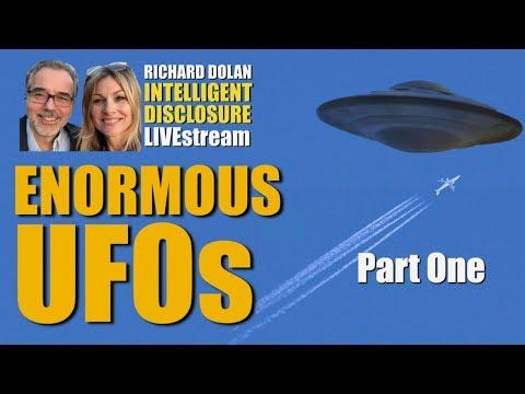 Enormous UFOs. Richard Dolan Intelligent Disclosure (Part One)