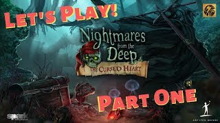 LET'S PLAY! Nightmares from the Deep: The Cursed Heart - Part One