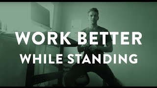 How to stand better at your standing desk