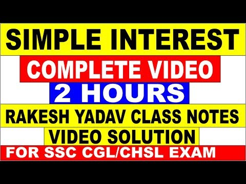 SIMPLE INTEREST FULL VIDEO IN 2 HOURS [RAKESH YADAV CLASS NOTES BOOKS VIDEO SOLUTION] FOR SSC CGL||
