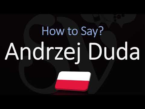 How To Pronounce Andrzej Duda Correctly President Of Poland Name Pronunciation Youtube