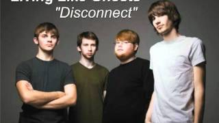 Watch Living Like Ghosts Disconnect video