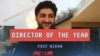 FAZE AWARDS 2018: Director of the Year w/ Nikan