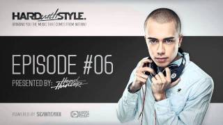 Episode #6 | Headhunterz - HARD with STYLE | Hardstyle