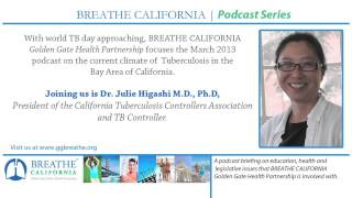 Breathe CA interviews Dr. Higashi M.D., Ph.D, on the current Tuberculosis Climate of California