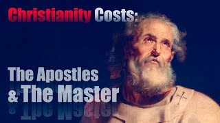 Christianity Costs: The Apostles & The Master ~ HD