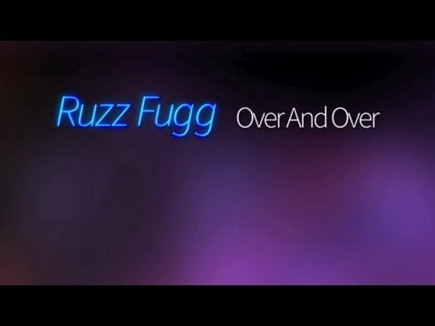 Ruzz Fugg - Over And Over